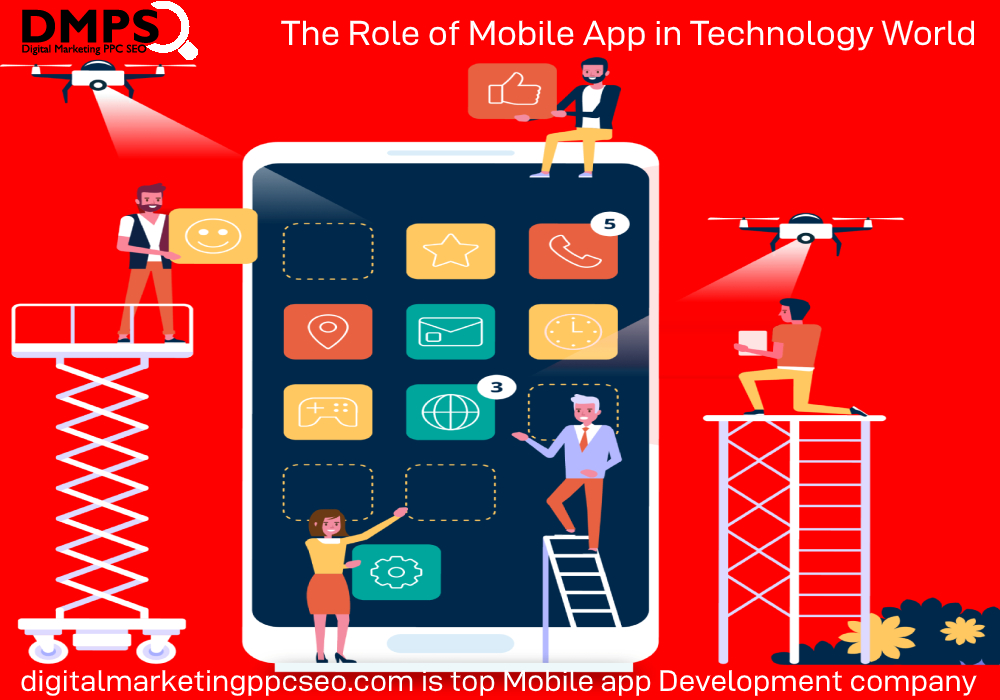 mobile app development; mobile app development company in Delhi; app developers; app development compan; iOS app Development; Android app development; The Role of Mobile App in Technology World; Who is Top mobile app Development Company;