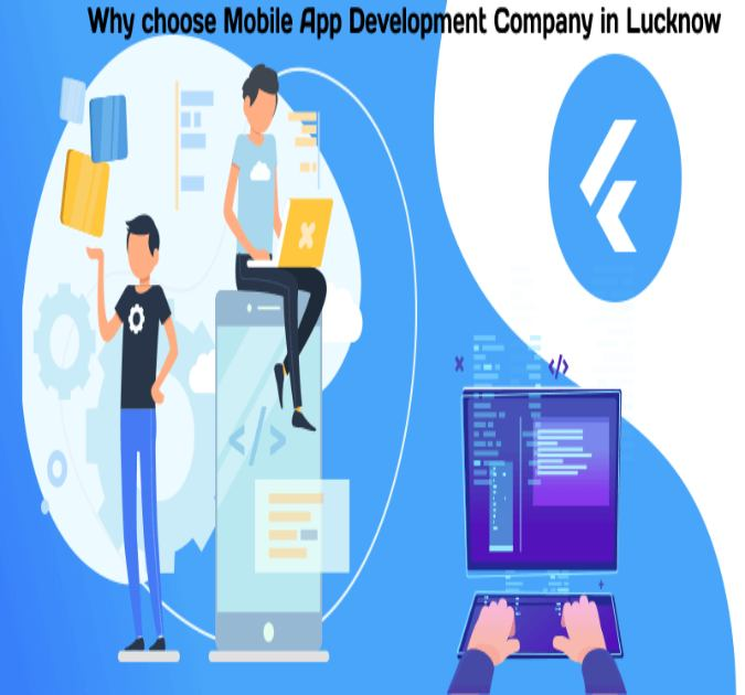 Why choose Mobile App Development Company in Lucknow